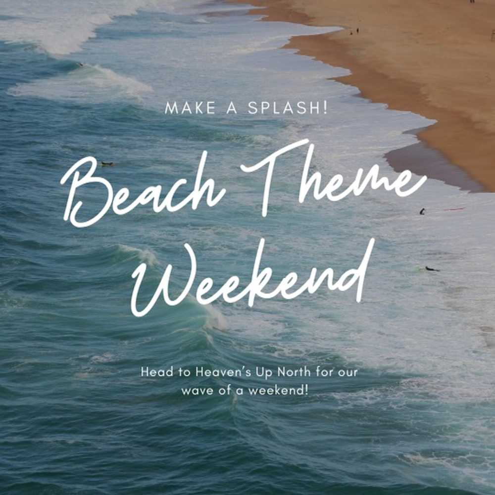 Beach Theme Weekend