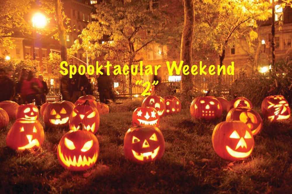 """Spooktacular Weekend """"2"""""""