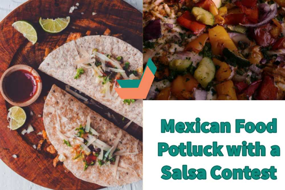 Mexican Food Potluck with Salsa Contest