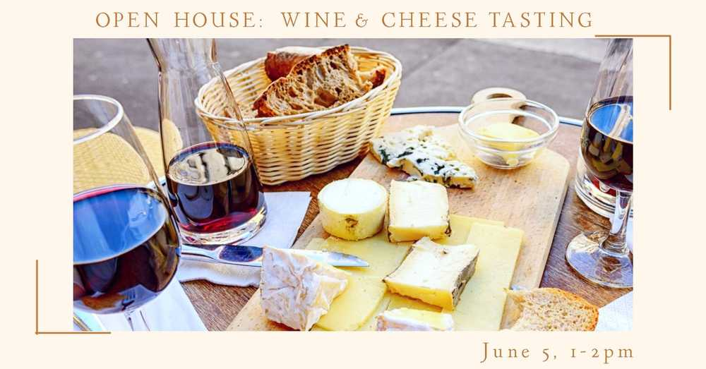 Open House with Wine and Cheese Tasting